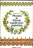Telecharger Livres PLANTES ET FLEURS MOTIFS D ART POPULAIRE (PDF,EPUB,MOBI) gratuits en Francaise