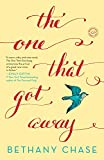 Front cover for the book The One That Got Away by Bethany Chase