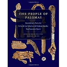 The People of Palomas: Neandertals from the Sima de Las Palomas del Cabezo Gordo, Southeastern Spain (Texas A&M University Anthropology Series)