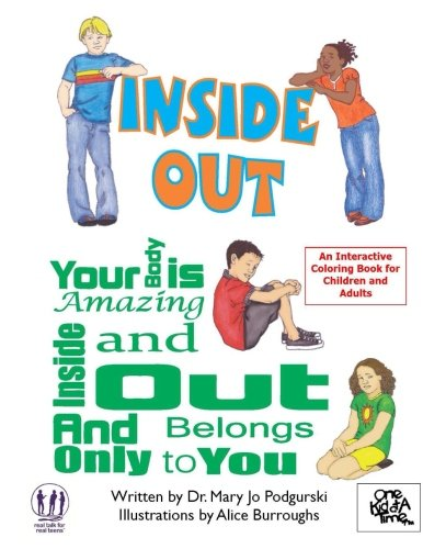 Inside Out: Your Body Is Amazing Inside and Out and Belongs Only to You por Mary Jo Podgurski