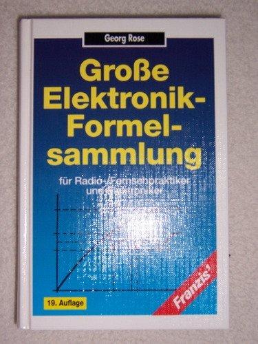 Große Elektronik- Formelsammlung für Radio-/Fernsehpraktiker und Elektroniker (Rosen-radio)