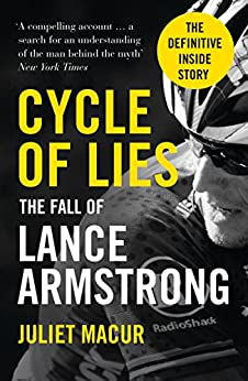 Cycle of Lies: The Fall of Lance Armstrong von [Macur, Juliet]