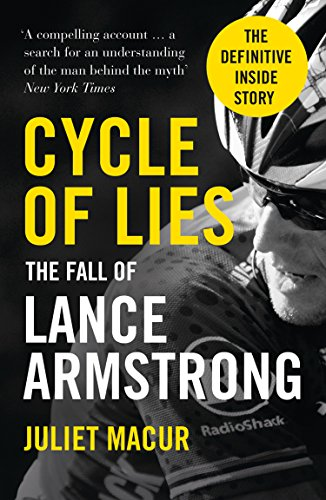 Cycle of Lies: The Fall of Lance Armstrong (English Edition) -