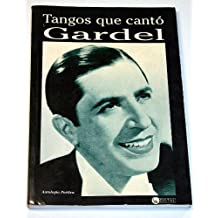 Tangos Que Canto Gardel (Times Prizewinning Writers)
