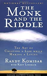 The Monk and the Riddle: The Art of Creating a Life While Making a Life (Paperback) - Common