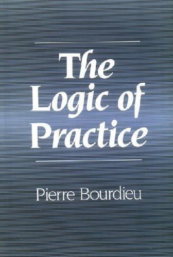 The Logic of Practice por Pierre Bourdieu