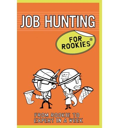 (Job Hunting for Rookies * *) By Rob Yeung (Author) Paperback on (Sep , 2011)