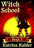 Books for Girls 9-12: WITCH SCHOOL - Book 2: Miss Moffat's Academy for Refined Young Witches