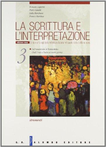 La scrittura e l'interpretazione. Storia e antologia italiana nel quadro della civiltà europea. Ediz. rossa. Per le Scuole superiori: 3