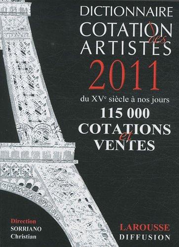 Dictionnaire cotation des artistes 2011 par Christian Sorriano