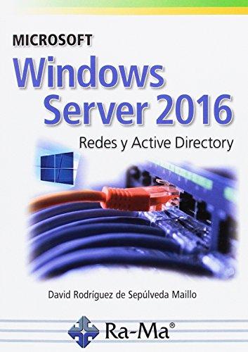 Microsoft Windows Server 2016. Redes y Active Directory (Comuicadion y redes) por DAVID RODRIGUEZ DE SEPULVEDA
