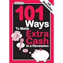 101 Ways to Make Extra Cash in a Recession by Gavin Griffiths (2008-12-27)