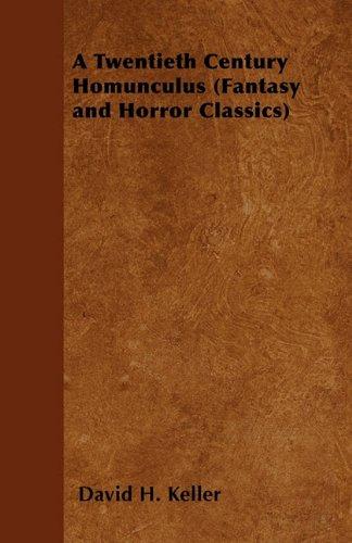 A Twentieth Century Homunculus (Fantasy and Horror Classics) Cover Image