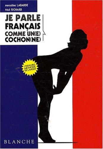 Je parle français comme un(e) cochon(ne) par Marceline Labarbe