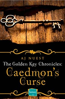 Caedmon's Curse (The Golden Key Chronicles, Book 3) by [Nuest, AJ]