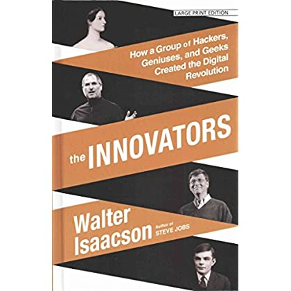 [(The Innovators How a Group of Inventors, Hackers, Geniuses, and Geeks Created the Digital Revolution)] [By (author) Walter Isaacson] published on (January, 2015)