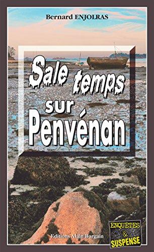 Sale temps sur Penvénan: Une enquête de Bernie Andrew (Enquêtes & Suspense)