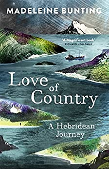 Love of Country: A Hebridean Journey by [Bunting, Madeleine]