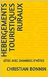 HEBERGEMENTS TOURISTIQUES RURAUX: GÎTES AVEC CHAMBRES D'HÔTES