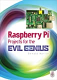 Raspberry Pi Projects for the Evil Genius (English Edition)