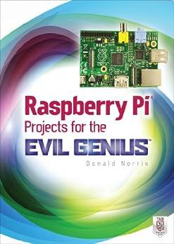 Raspberry Pi Projects for the Evil Genius par [Norris, Donald]
