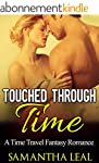 TIME TRAVEL ROMANCE: Touched Through...