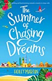 The Summer of Chasing Dreams: A gorgeously uplifting and heartwarming romantic comedy to escape with (English...