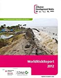 WorldRiskReport 2012: Focus: Environmental degradation and disasters