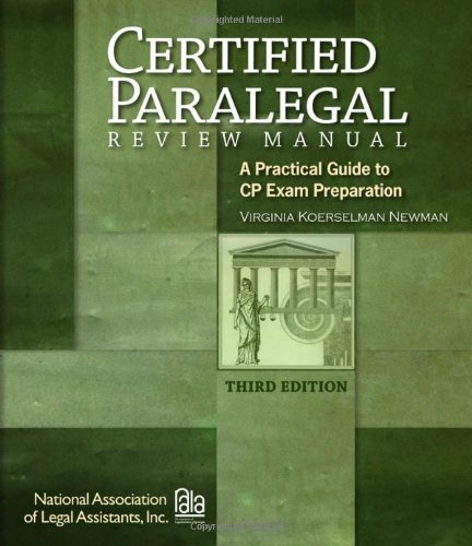 Certified Paralegal Review Manual: A Practical Guide to CP Exam Preparation (Test Preparation) by Virginia Koerselman Newman (2010-09-27)
