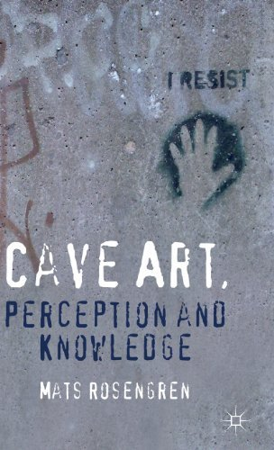 Cave Art, Perception and Knowledge by Mats Rosengren (2012-12-11)