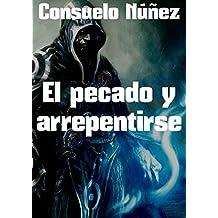 El pecado y arrepentirse (Spanish Edition)