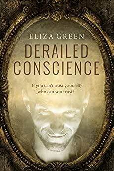 Derailed Conscience: A dark psychological thriller by [Green, Eliza]