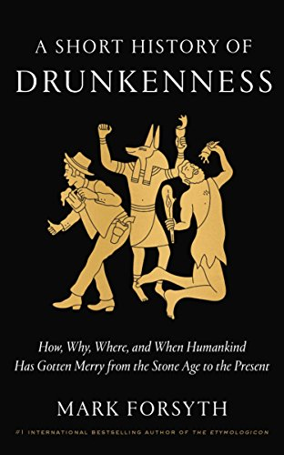 A Short History of Drunkenness: How, Why, Where, and When Humankind Has Gotten Merry from the Stone Age to the Present thumbnail