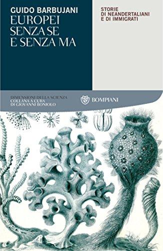 Europei senza se e senza ma: Storie di neadertaliani e di immigrati (Tascabili. Saggi Vol. 400)