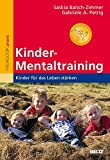 Kinder-Mentaltraining: Kinder für das Leben stärken. Mit vielen Übungen und »Bärenstarken Gedanken«