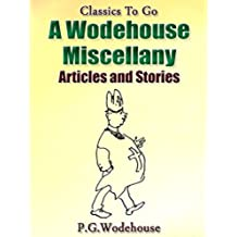 A Wodehouse Miscellany / Articles & Stories