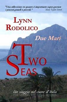 TWO SEAS (DUE MARI) di [Rodolico, Lynn]