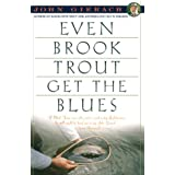 Even Brook Trout Get The Blues (English Edition)