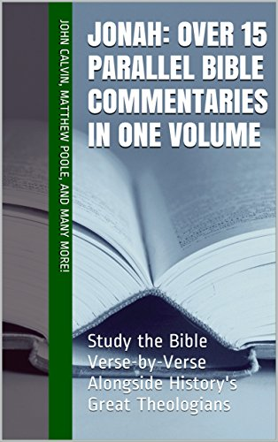 jonah-over-15-parallel-bible-commentaries-in-one-volume-study-the-bible-verse-by-verse-alongside-his