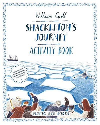 Shackleton's Journey Activity Book por William Grill