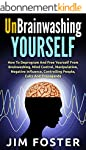 Unbrainwashing Yourself: How To Depro...