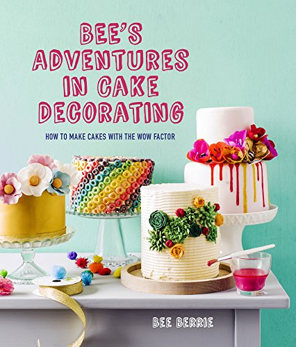 Bee's Adventures in Cake Decorating: How to make cakes with the wow factor