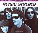 The Velvet Underground (Complete Guide to the Music Of...) by John Robertson (1997-04-01)