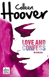 Love and Confess: Roman (dtv junior)
