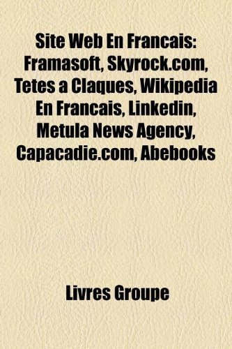 site-web-en-francais-framasoft-skyrockcom-ttes-claques-wikipdia-en-franais-linkedin-metula-news-agen