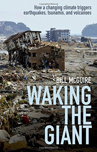 Waking the Giant: How a changing climate triggers earthquakes, tsunamis, and volcanoes by Bill McGuire (2013-09-01) par Bill McGuire