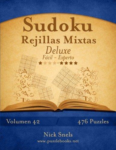 Sudoku Rejillas Mixtas Deluxe - De Fácil a Experto - Volumen 42 - 476 Puzzles: Volume 42