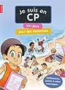 Je suis en CP : 100 jeux pour les vacances par Guirao-Jullien
