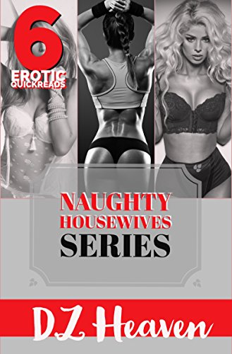 6 Erotic Quickreads: Cheating Wives: Adult Erotica Books: Erotica For Women With Explicit Sex collection (Naughty Housewives Series) (English Edition) por D.Z Heaven