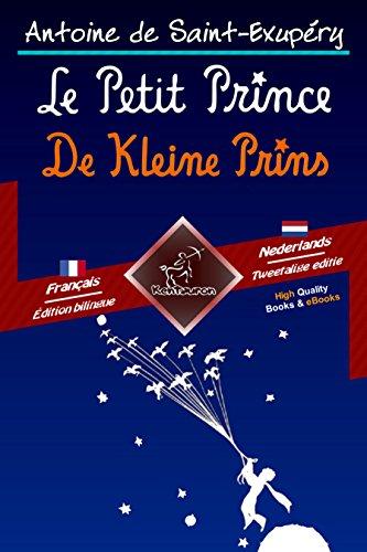 Le Petit Prince - De Kleine Prins: Bilingue avec le texte parallèle - Tweetalig met parallelle tekst: Français - Néerlandais / Frans - Nederlands (Dual Language Easy Reader Book 52) (Dutch Edition)
